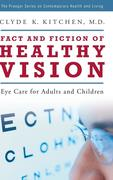 Fact and Fiction of Healthy Vision: Eye Care for Adults and Children