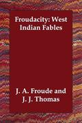 Froudacity: West Indian Fables