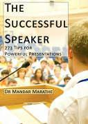 The Successful Speaker: 273 Tips for Powerful Presentations