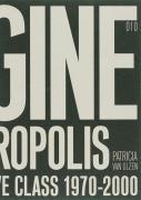 Imagine a Metropolis: Rotterdams Creative Class 1970-2000