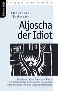 Aljoscha der Idiot