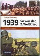 1939 - So war der 2. Weltkrieg