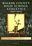 Walker County High School Athletics: 1920-2000