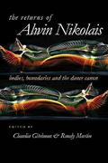 The Returns of Alwin Nikolais: Bodies, Boundaries and the Dance Canon