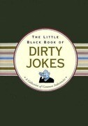 The Little Black Book of Dirty Jokes: A Collection of Common Indecencies