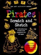 Pirates Scratch and Sketch: For Adventurous Artists and Explorers of All Ages [With Wooden Stylus]