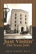 Just Visitn': Old Texas Jails