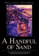A Handful of Sand: A Love Story Woven Into Violent Class Struggle During the French Invasion of Mexico