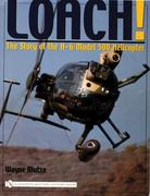Loach!: The Story of the H-6/Model 500 Helicopter