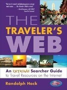 The Traveler's Web: An Extreme Searcher Guide to Travel Resources on the Internet