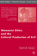 Womanist Ethics and the Cultural Production of Evil