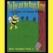 The Bee and the Magic Mirror: La Abela y El Espejo Ma Gico