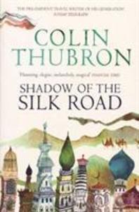 Shadow of the Silk Road als Taschenbuch von Col...