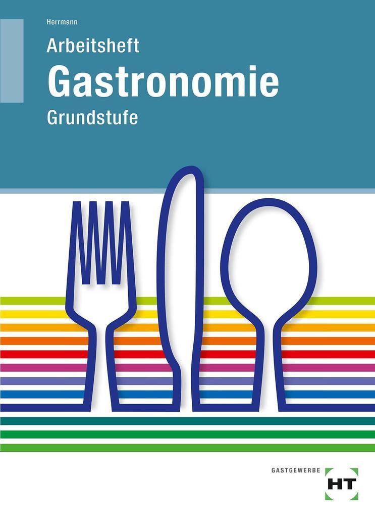 Grundstufe Gastronomie. Arbeitsheft als Buch vo...