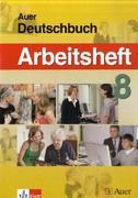 Das Auer-Deutschbuch. Ein integriertes Sprach- und Lesebuch. 8. Arbeitsheft. Ausgabe für Bayern
