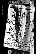 What Women Want: The Ideas of the Movement