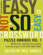 The New York Times Easy to Not-So-Easy Crossword Puzzle Omnibus: 200 Monday-Saturday Crosswords from the Pages of the New York Times