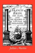 Francis Bacon, the State and the Reform of Natural Philosophy