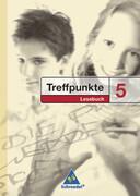 Treffpunkte Lesebuch 5. Neubearbeitung. Allgemeine Ausgabe