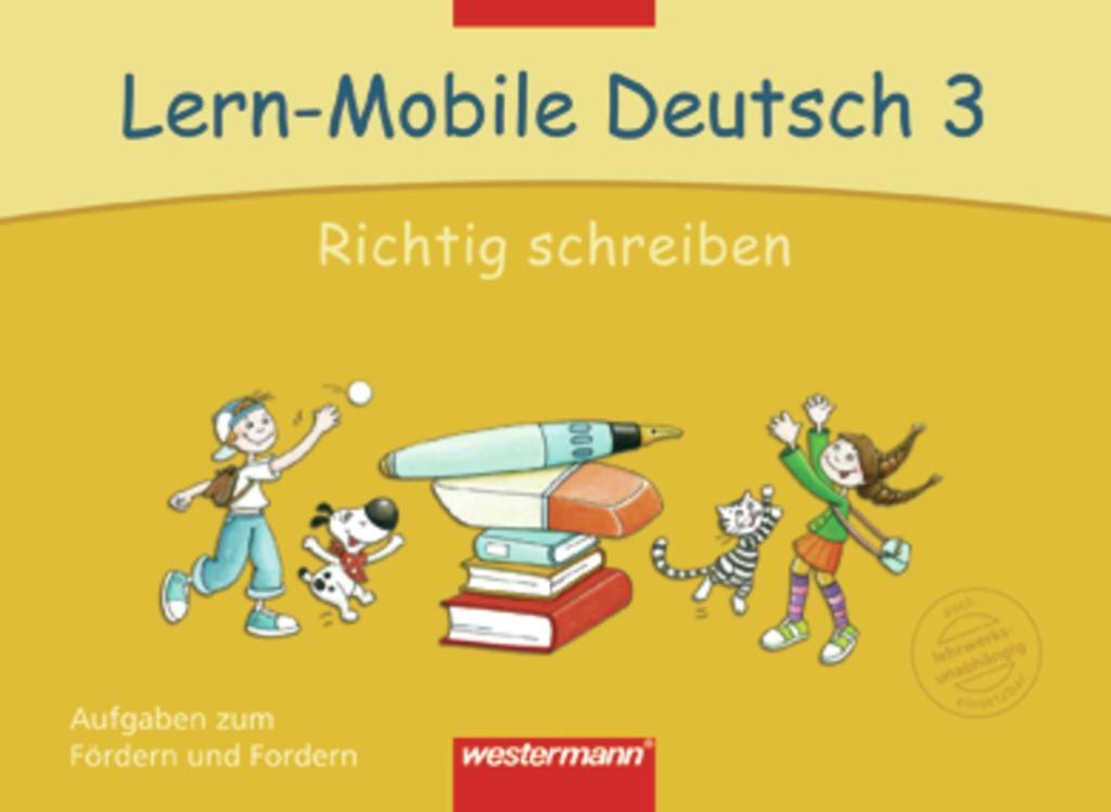 Lern-Mobile Deutsch 3. Richtig schreiben als Bu...