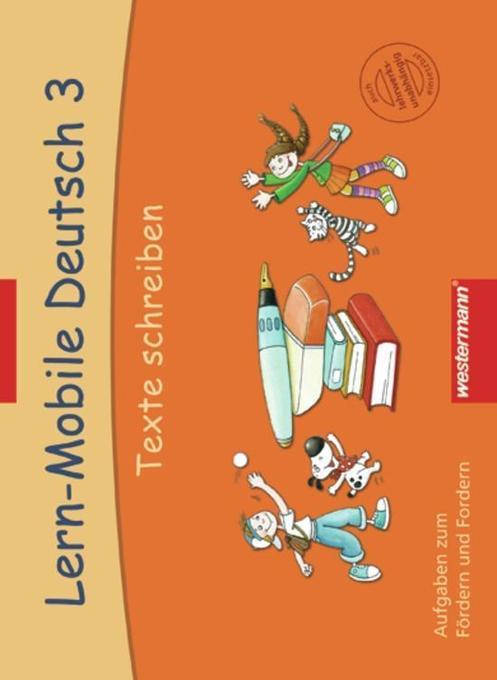 Lern-Mobile Deutsch 3. Texte schreiben als Buch...