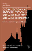 Globalization and Regionalization in Post-Socialist Economies: Common Economic Spaces of Europe