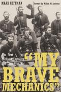 """My Brave Mechanics"": The First Michigan Engineers and Their Civil War"