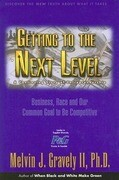 Getting to the Next Level: A Continuing Story of Entrepreneurship: Business, Race and Our Common Goal to Be Competitive
