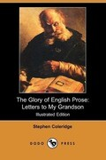 The Glory of English Prose: Letters to My Grandson (Illustrated Edition) (Dodo Press)