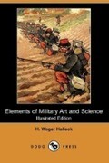 Elements of Military Art and Science (Illustrated Edition) (Dodo Press)