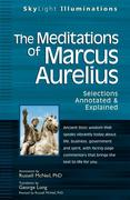 The Meditations of Marcus Aurelius: Selections Annotated & Explained
