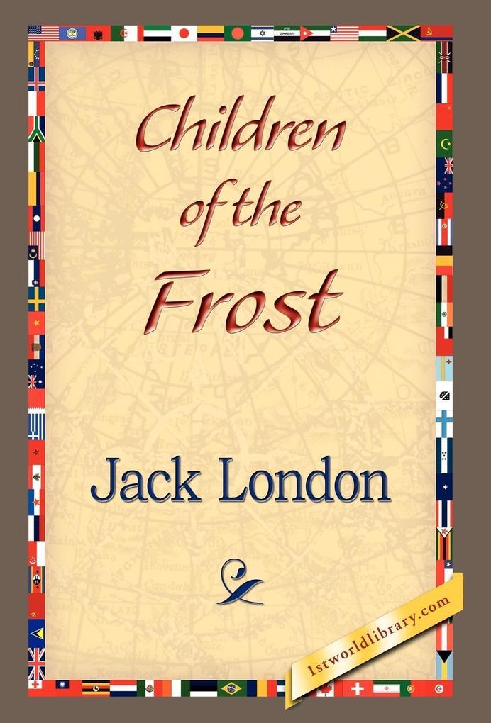 Children of the Frost als Buch von Jack London