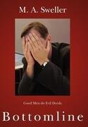 Bottomline: Good Men Do Evil Deeds.