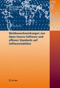 Wettbewerbswirkungen von Open-Source-Software und offenen Standards auf Softwaremärkten