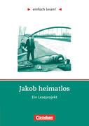 einfach lesen! Jakob heimatlos. Arbeitsbuch mit Lösungen