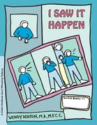 Grow: I Saw It Happen: A Child's Workbook about Witnessing Violence