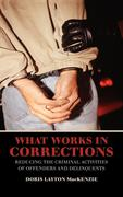 What Works in Corrections: Reducing the Criminal Activities of Offenders and Deliquents