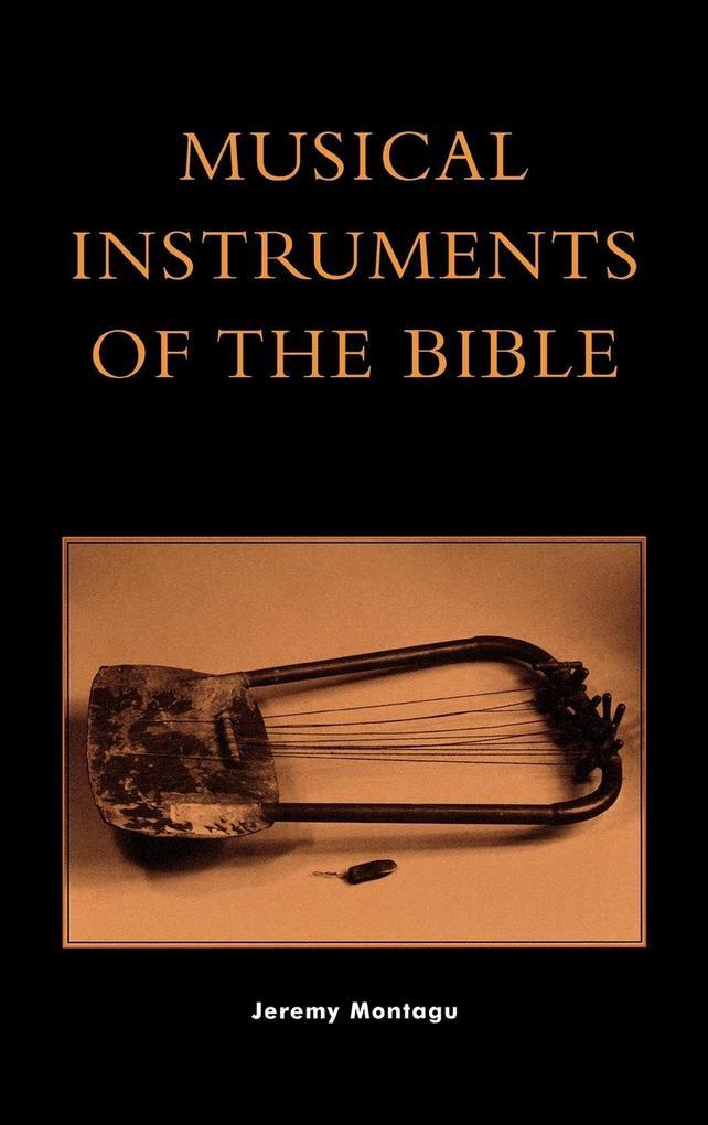 Musical Instruments of the Bible als Buch von J...