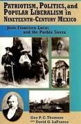 Patriotism, Politics, and Popular Liberalism in Nineteenth-Century Mexico: Juan Francisco Lucas and the Puebla Sierra