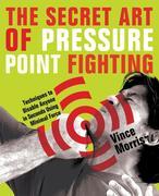 Secret Art of Pressure Point Fighting