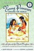 Lydia and the Island Kingdom: A Story Based on the Real Life of Princess Liliuokalani of Hawaii
