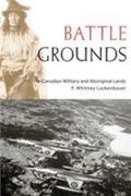 Battle Grounds: The Canadian Military and Aboriginal Lands