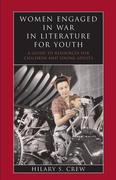 Women Engaged in War in Literature for Youth: A Guide to Resources for Children and Young Adults