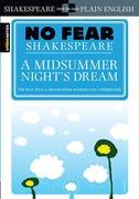 No Fear Shakespeare: A Midsummer Night's Dream
