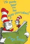 Yo Puedo Leer Con los Ojos Cerrados! = I Can Read with My Eyes Shut!