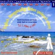 Englisch - Unregelmässige Verben spielerisch erlernt 1. CD