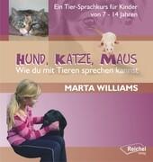 Hund, Katze, Maus - Wie du mit Tierensprechen kannst