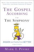 The Gospel According to the Simpsons, Bigger and Possibly Even Better! Edition: With a New Afterword Exploring South Park, Family Guy, & Other Animate