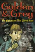 Golden & Grey: The Nightmares That Ghosts Have