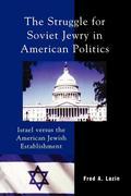 The Struggle for Soviet Jewry in American Politics: Israel Versus the American Jewish Establishment